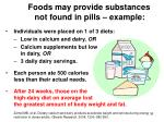 foods may provide substances not found in pills example