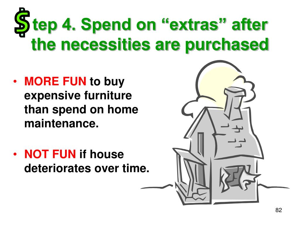 "tep 4. Spend on ""extras"" after the necessities are purchased"
