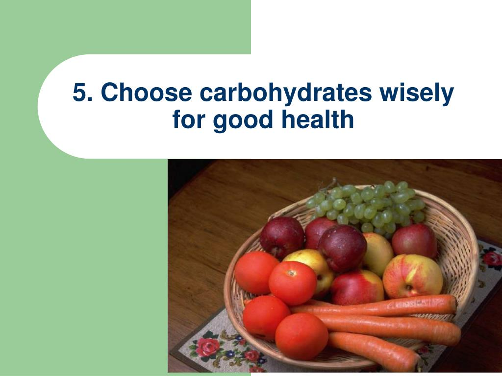 5. Choose carbohydrates wisely for good health