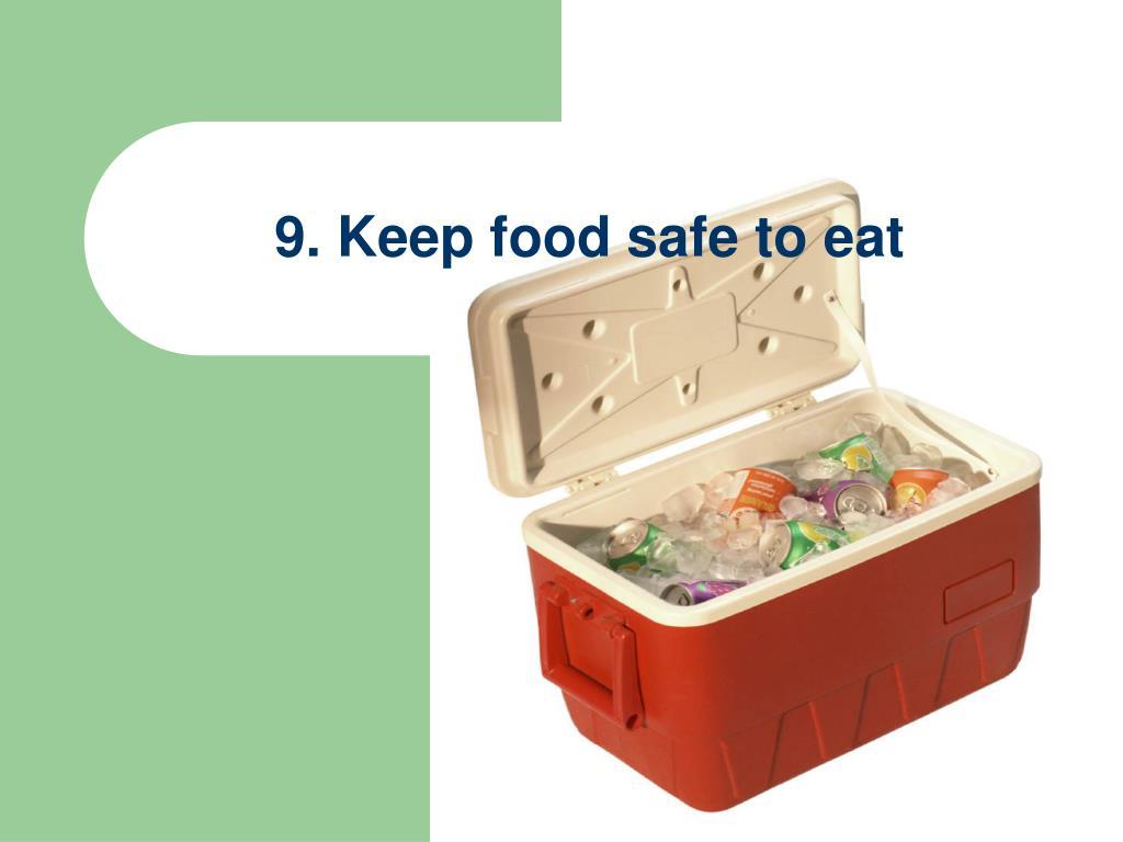 9. Keep food safe to eat