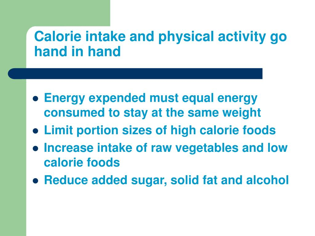 Calorie intake and physical activity go hand in hand