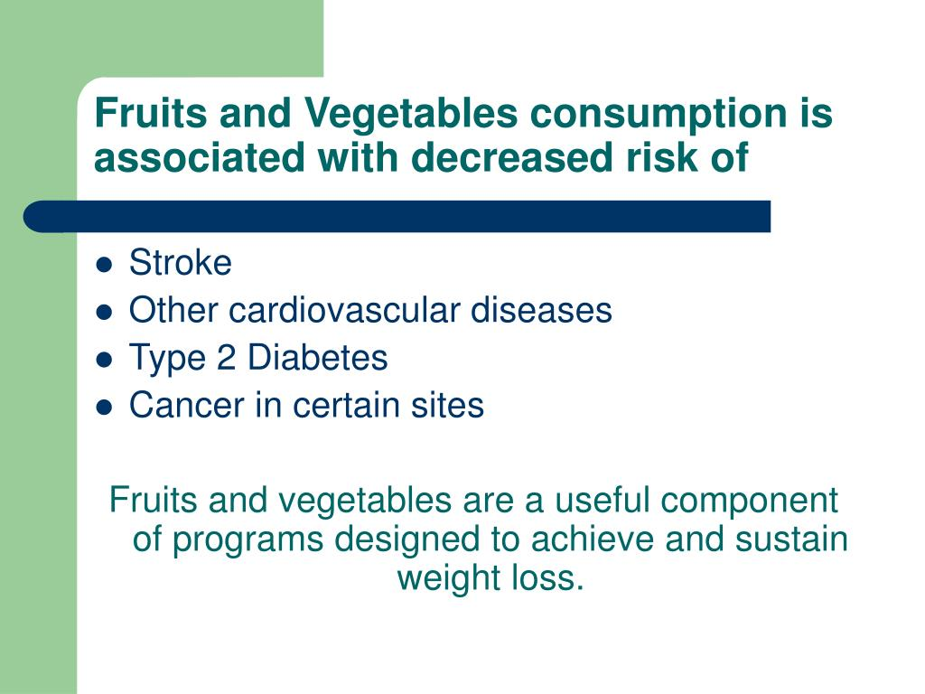 Fruits and Vegetables consumption is associated with decreased risk of