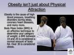 obesity isn t just about physical attraction