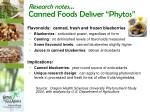 research notes canned foods deliver phytos