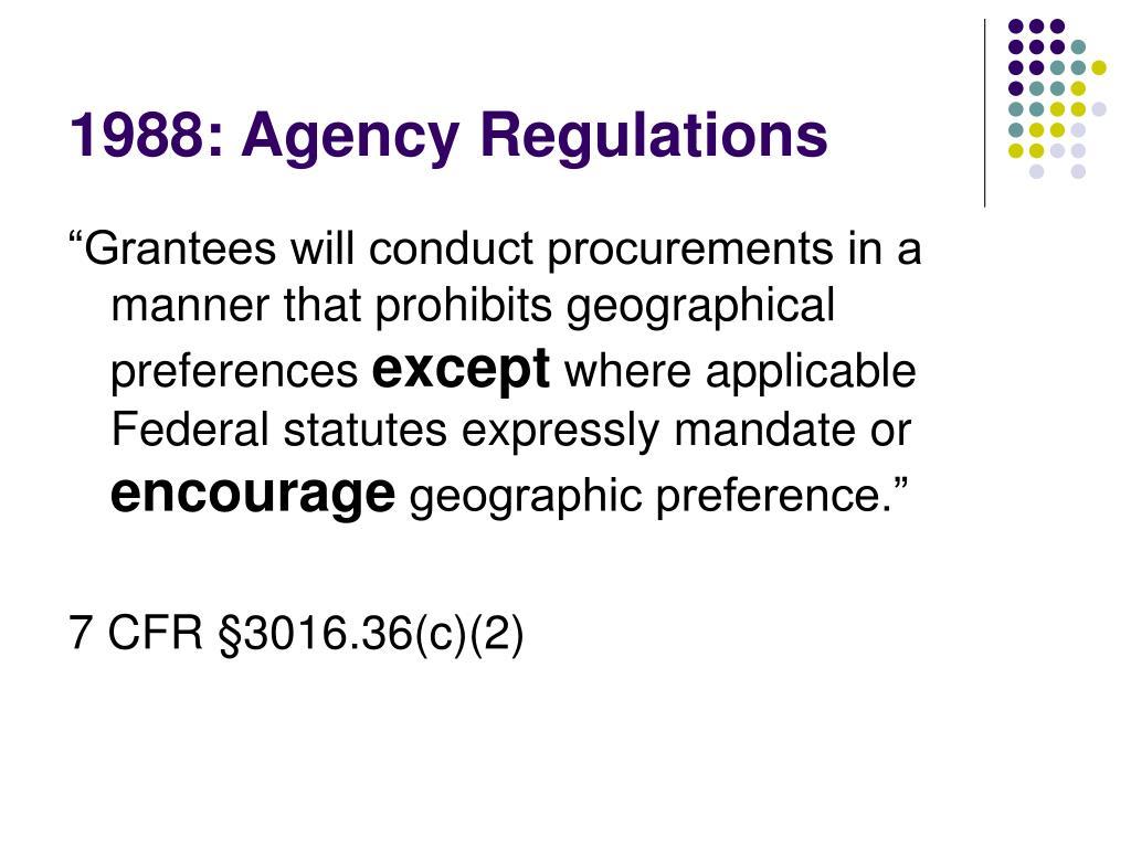 1988: Agency Regulations