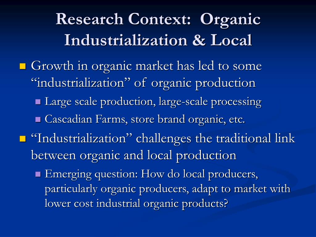 Research Context:  Organic Industrialization & Local