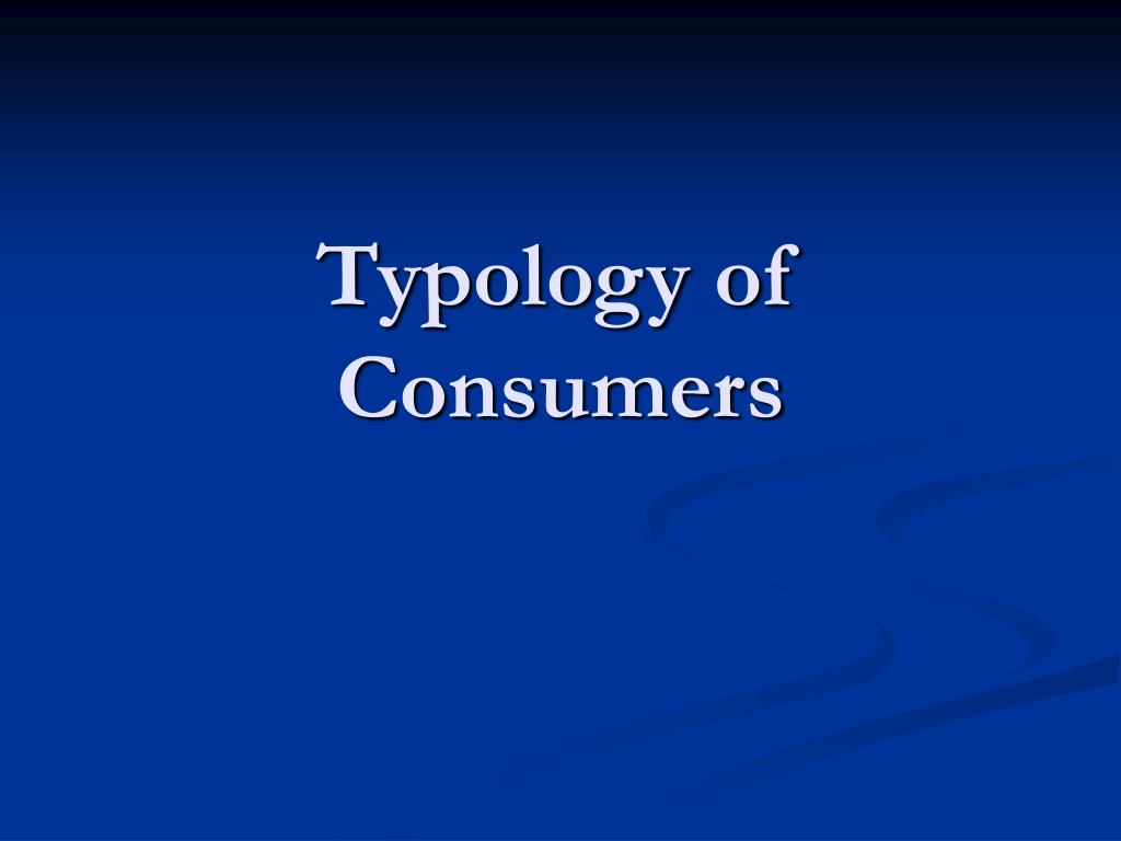 Typology of Consumers