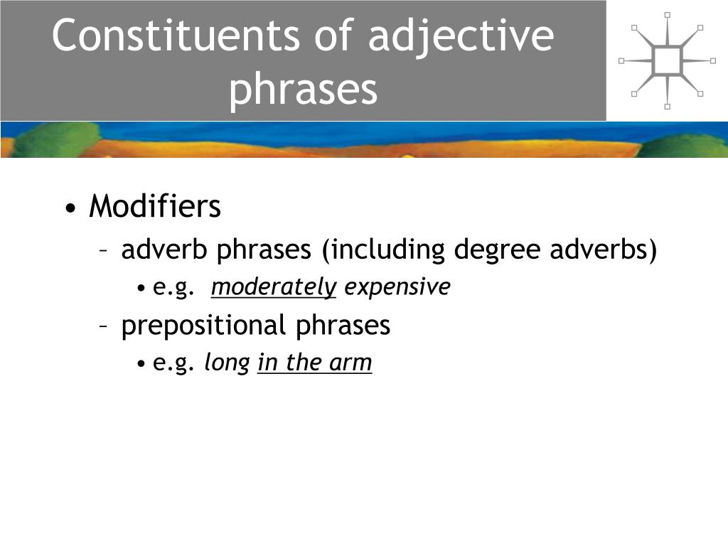 Constituents of adjective phrases