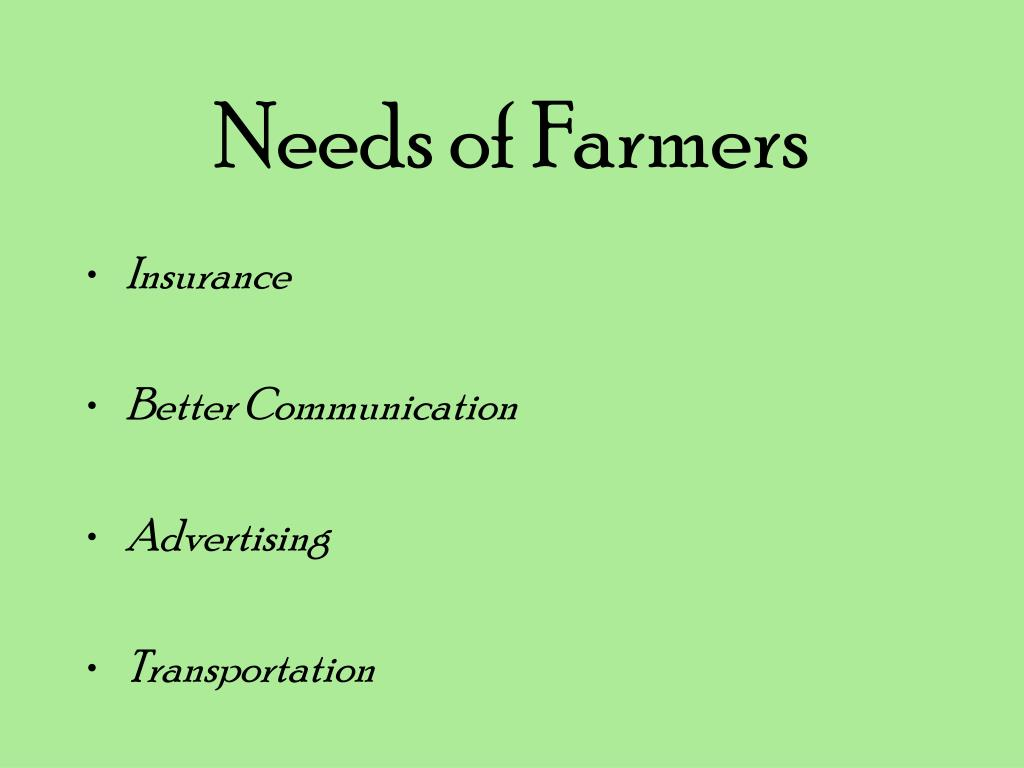 Needs of Farmers