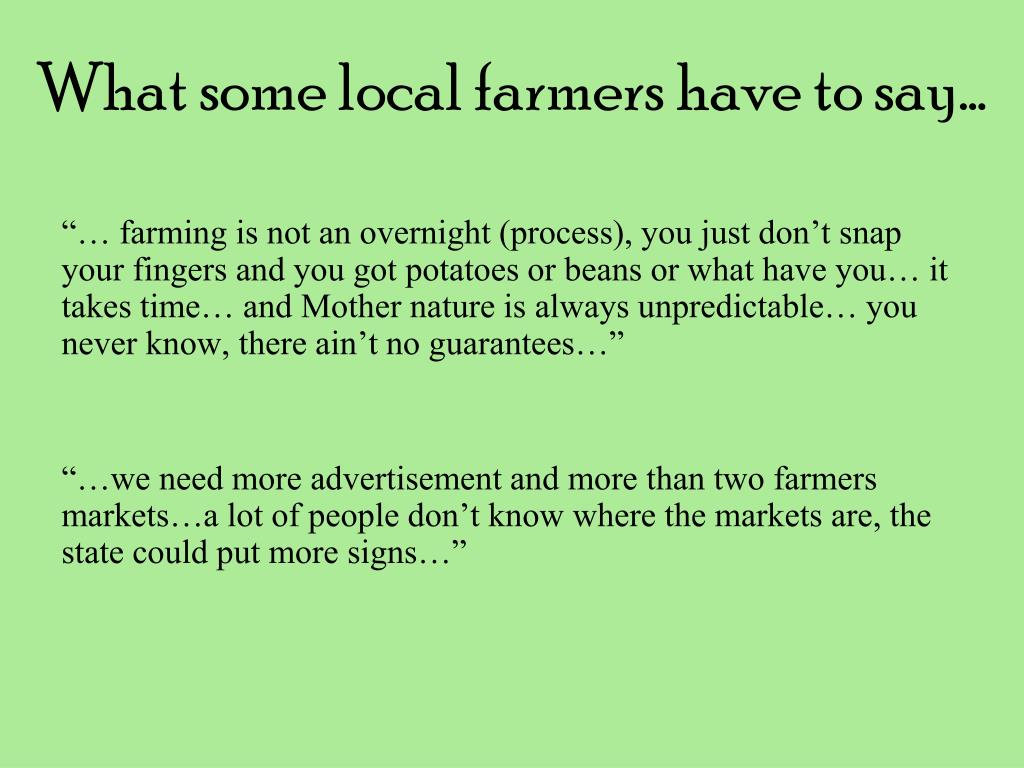 What some local farmers have to say…