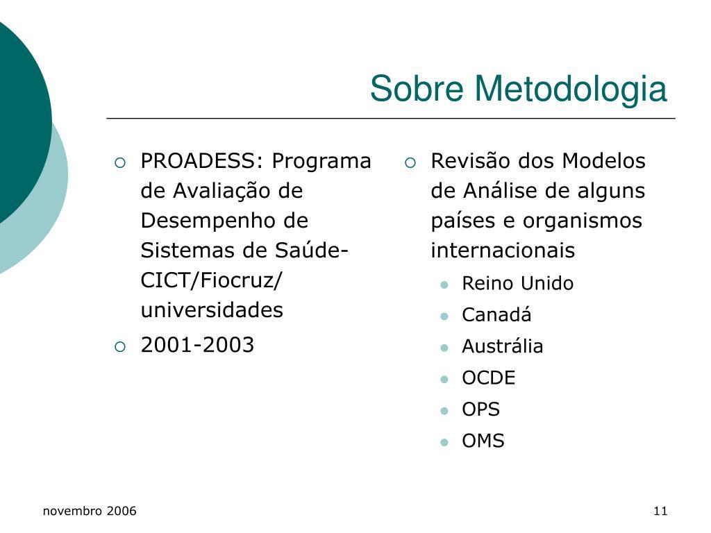 PROADESS: Programa de Avaliação de Desempenho de Sistemas de Saúde- CICT/Fiocruz/ universidades