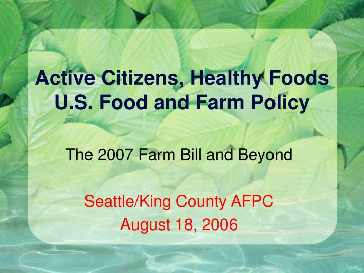 Active citizens healthy foods u s food and farm policy