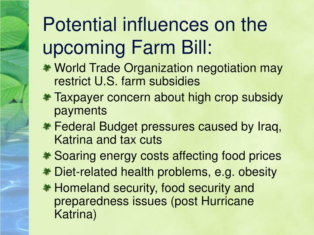 Potential influences on the upcoming Farm Bill: