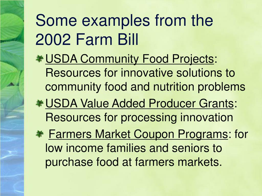 Some examples from the 2002 Farm Bill