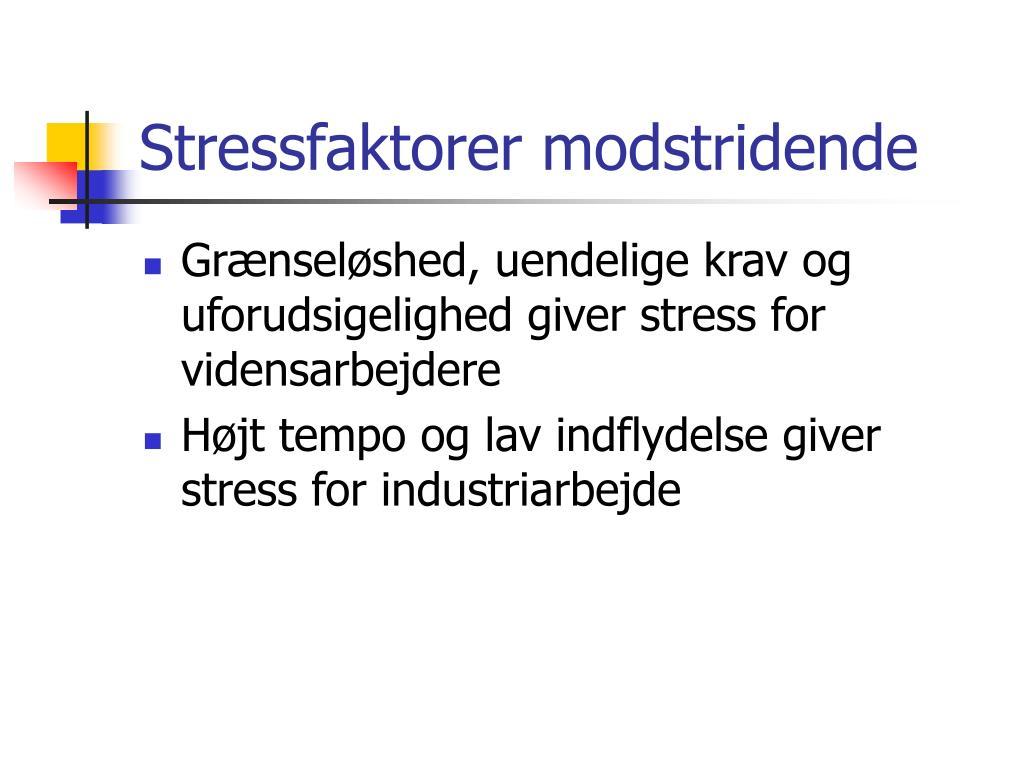 Stressfaktorer modstridende