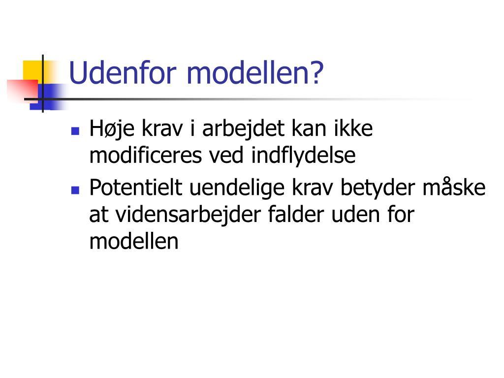 Udenfor modellen?