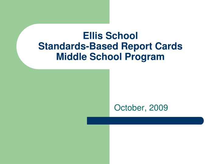 Ellis school standards based report cards middle school program l.jpg