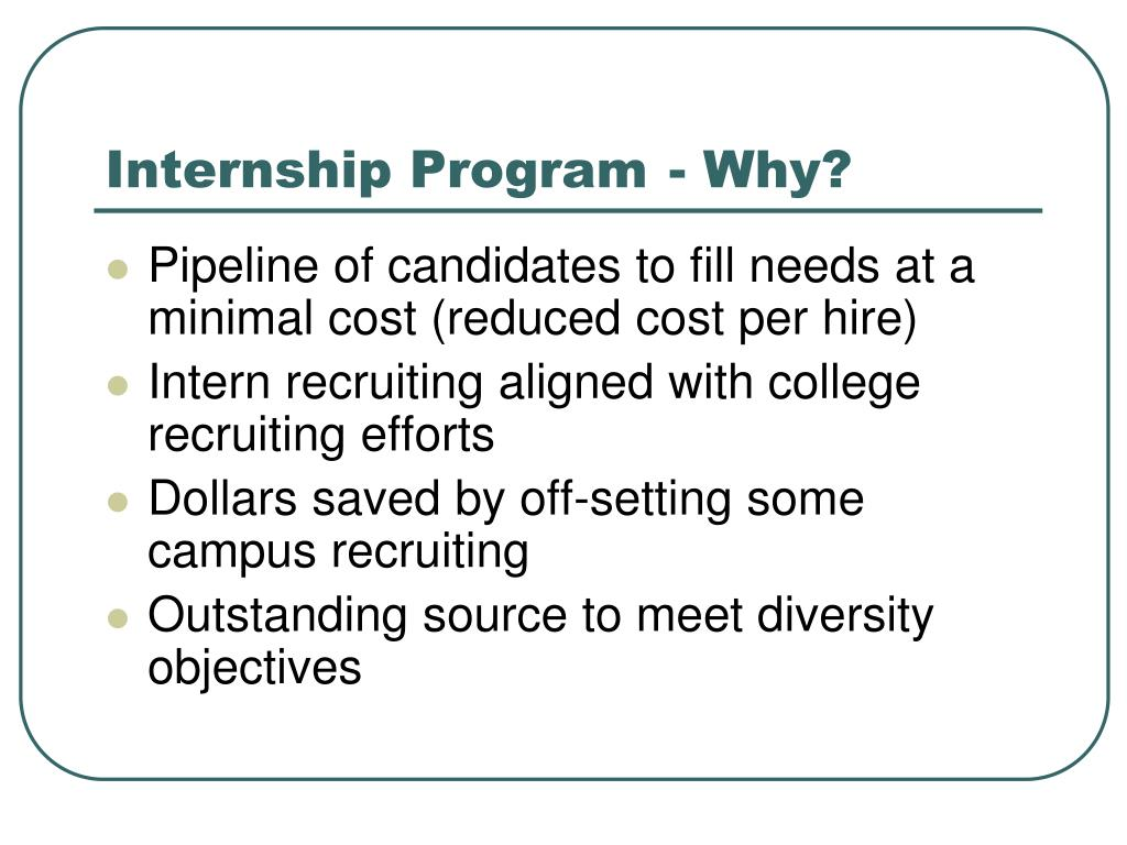 Internship Program	- Why?