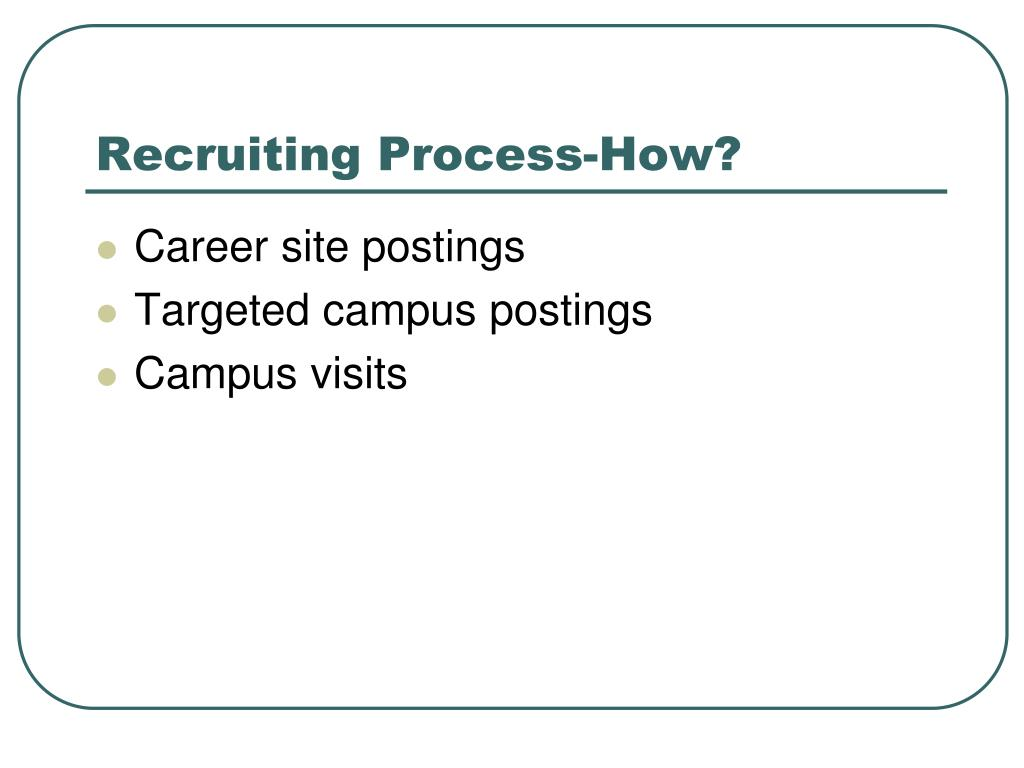 Recruiting Process-How?
