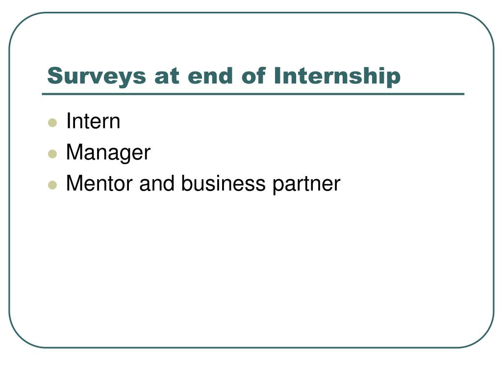 Surveys at end of Internship