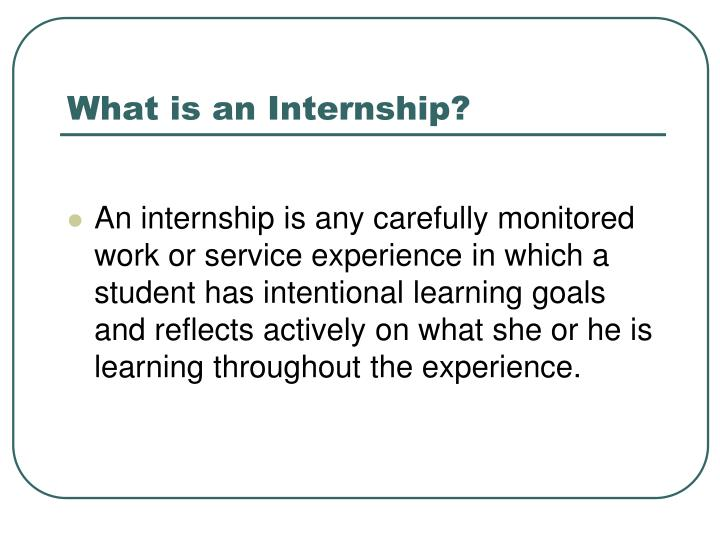 What is an internship