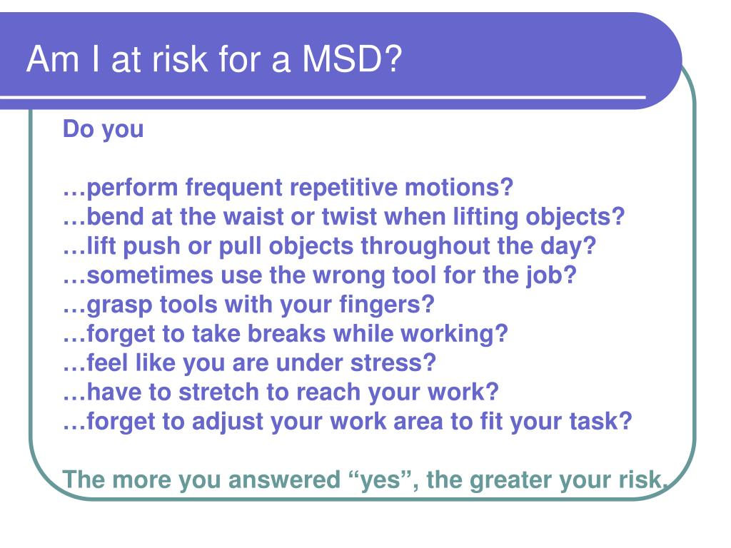 Am I at risk for a MSD?