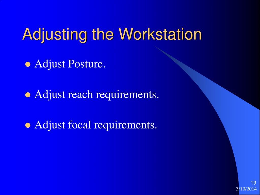 Adjusting the Workstation