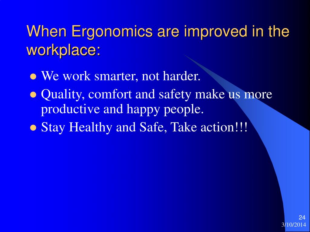 When Ergonomics are improved in the workplace: