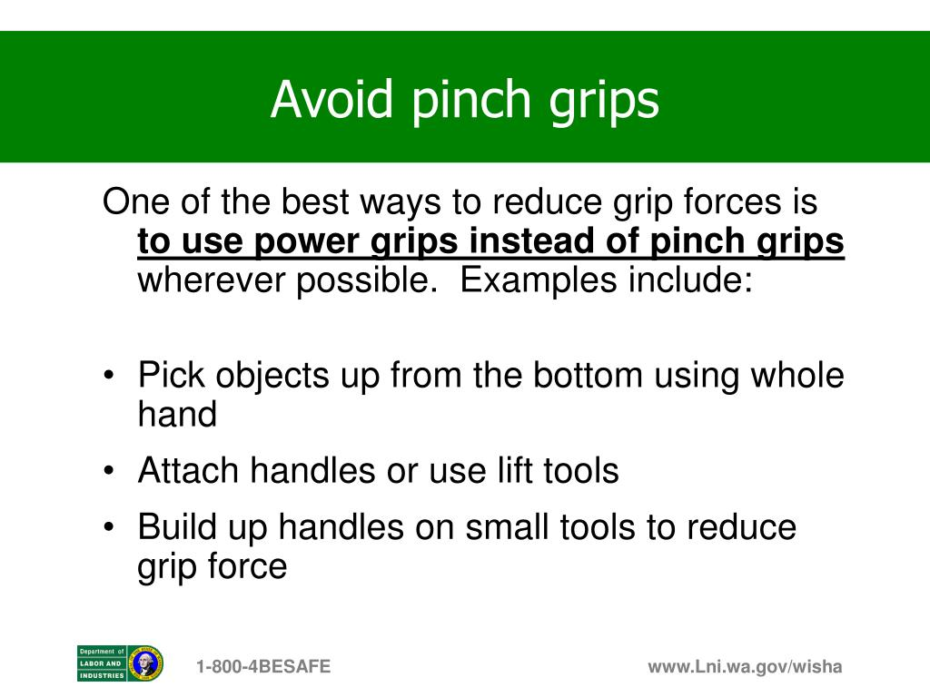 Avoid pinch grips