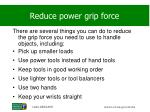reduce power grip force