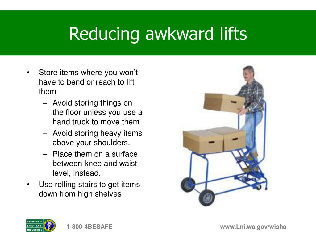 Reducing awkward lifts