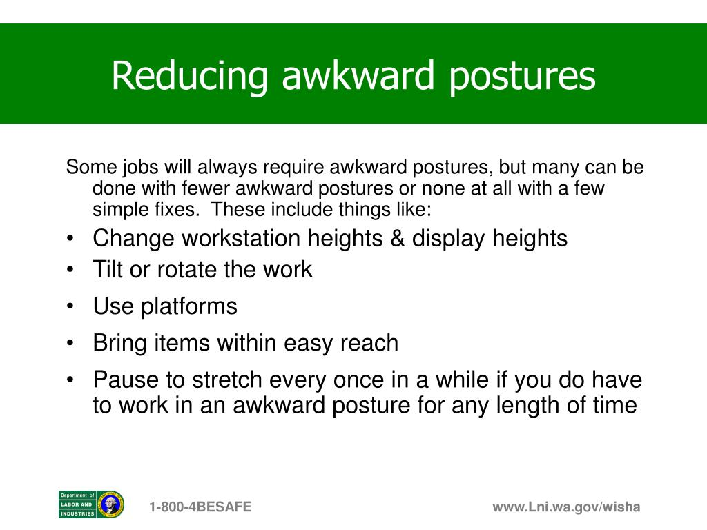 Reducing awkward postures