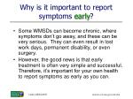 why is it important to report symptoms early