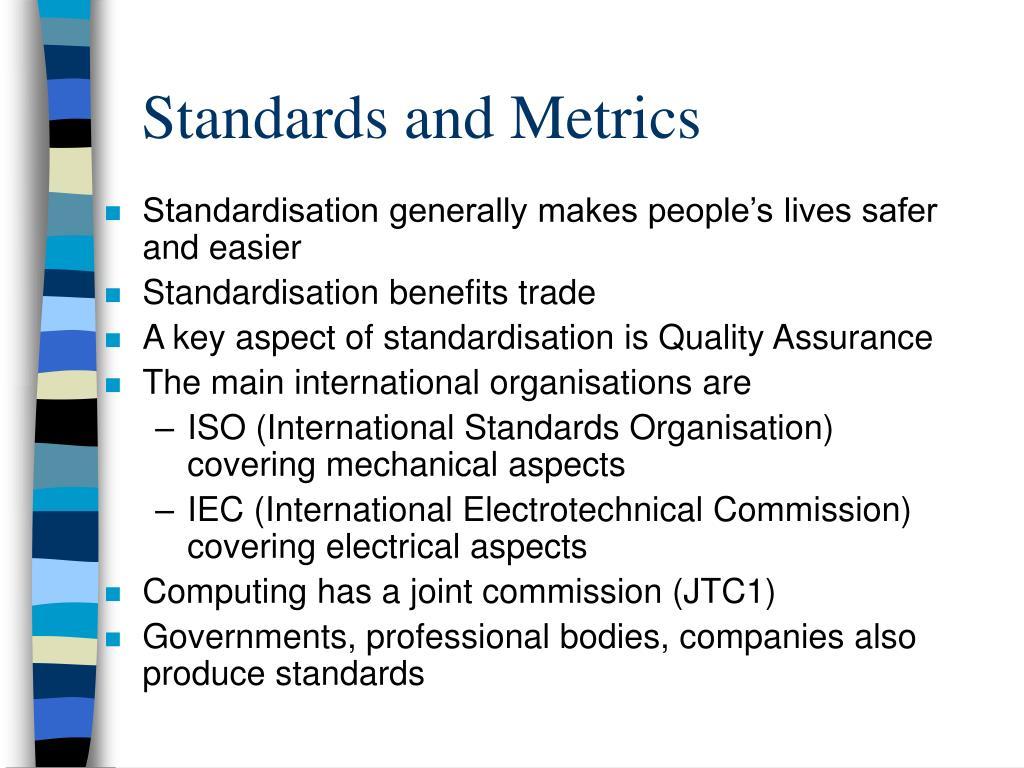 Standards and Metrics