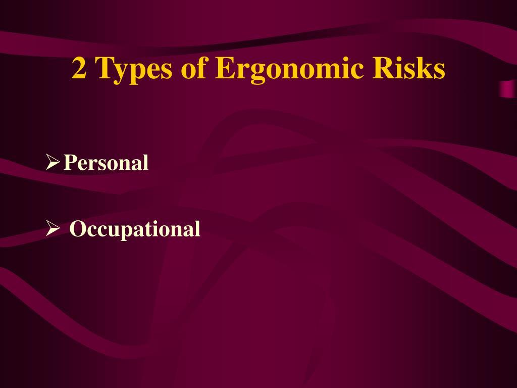 2 Types of Ergonomic Risks