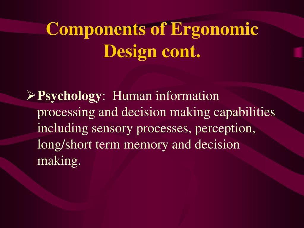 Components of Ergonomic Design cont.