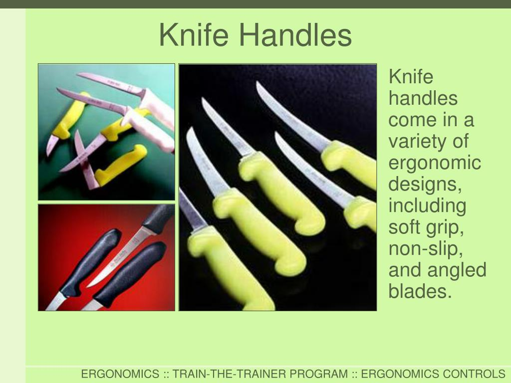 Knife handles come in a variety of ergonomic designs, including soft grip, non-slip, and angled blades.
