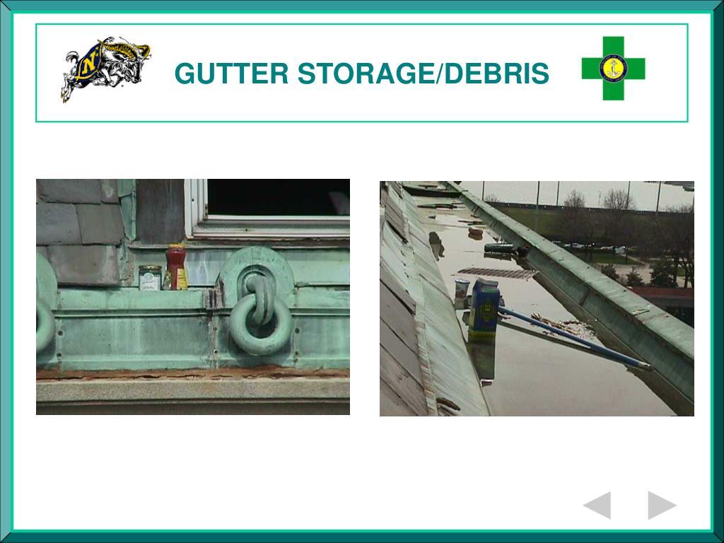 GUTTER STORAGE/DEBRIS