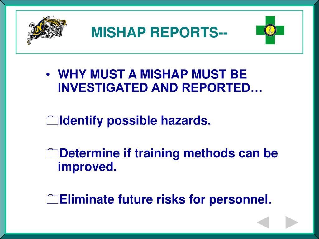 MISHAP REPORTS--