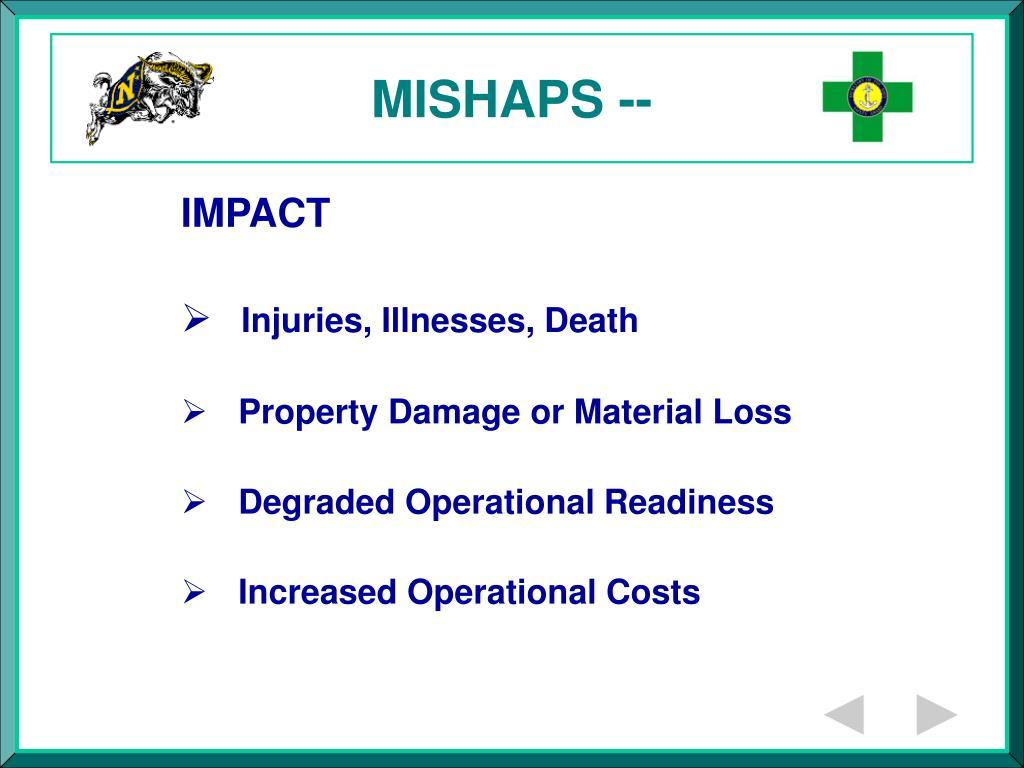 MISHAPS --