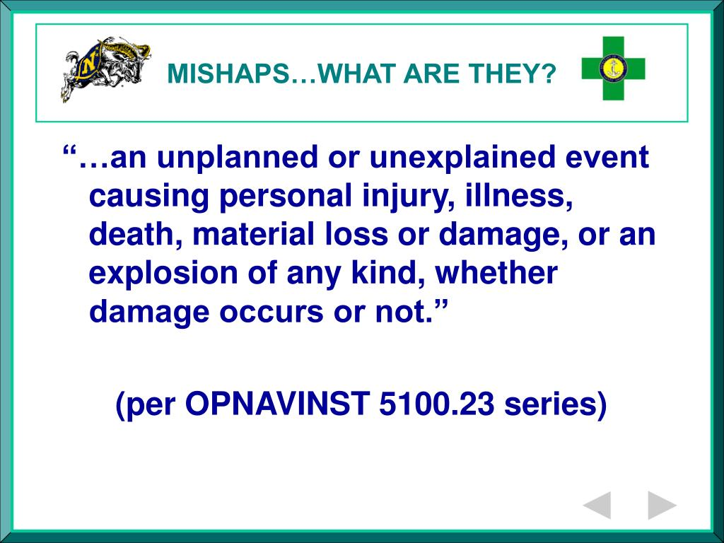MISHAPS…WHAT ARE THEY?