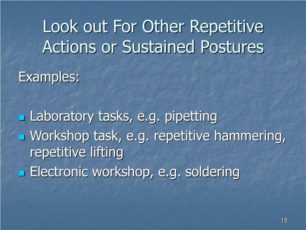 Look out For Other Repetitive Actions or Sustained Postures