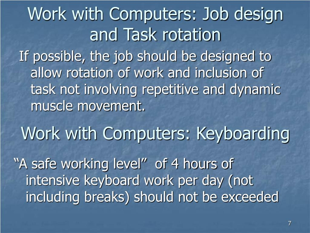 Work with Computers: Job design and Task rotation