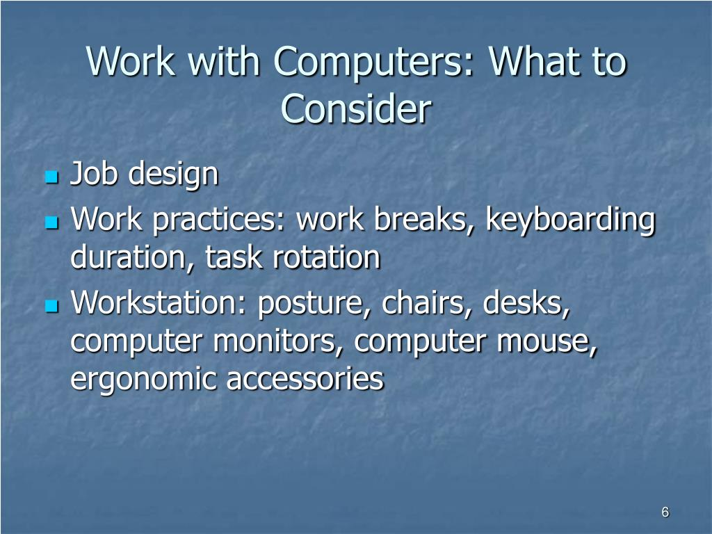 Work with Computers: What to Consider