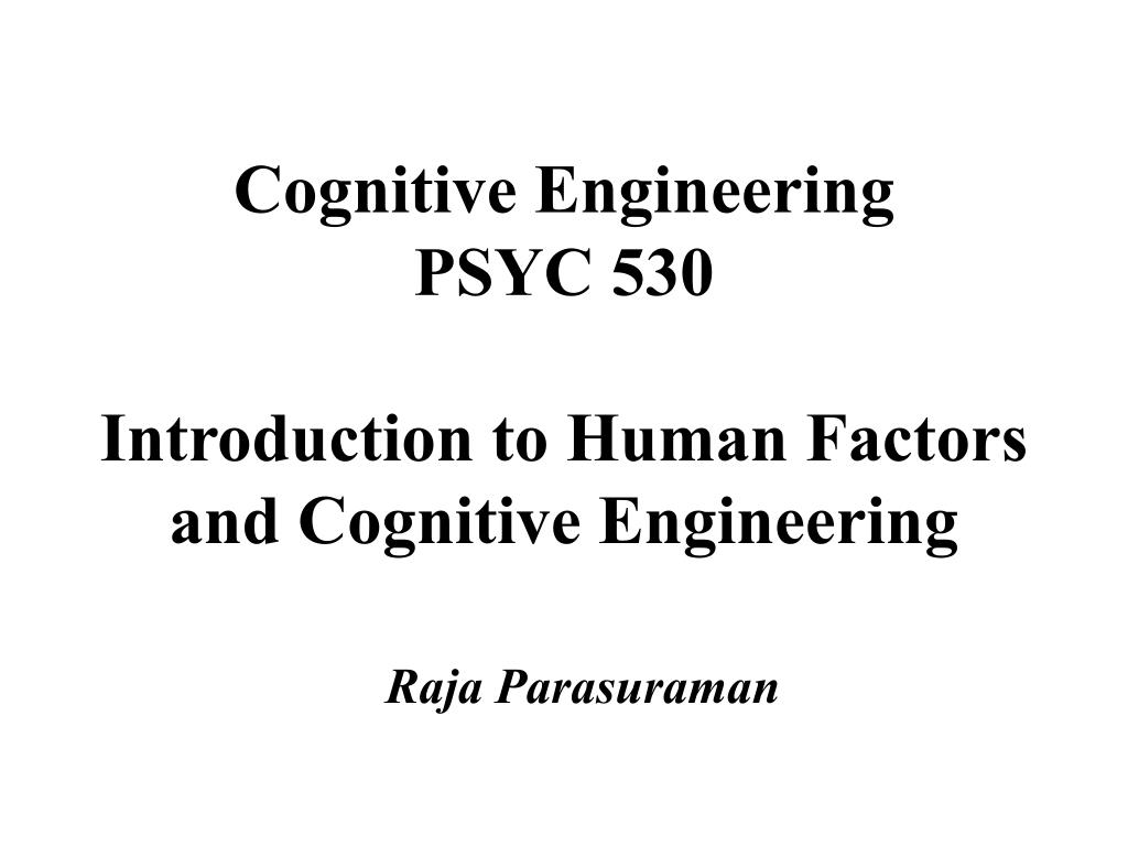 cognitive engineering psyc 530 introduction to human factors and cognitive engineering