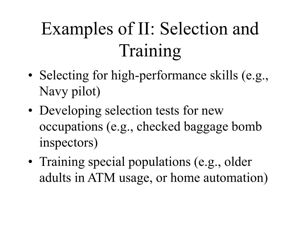 Examples of II: Selection and Training