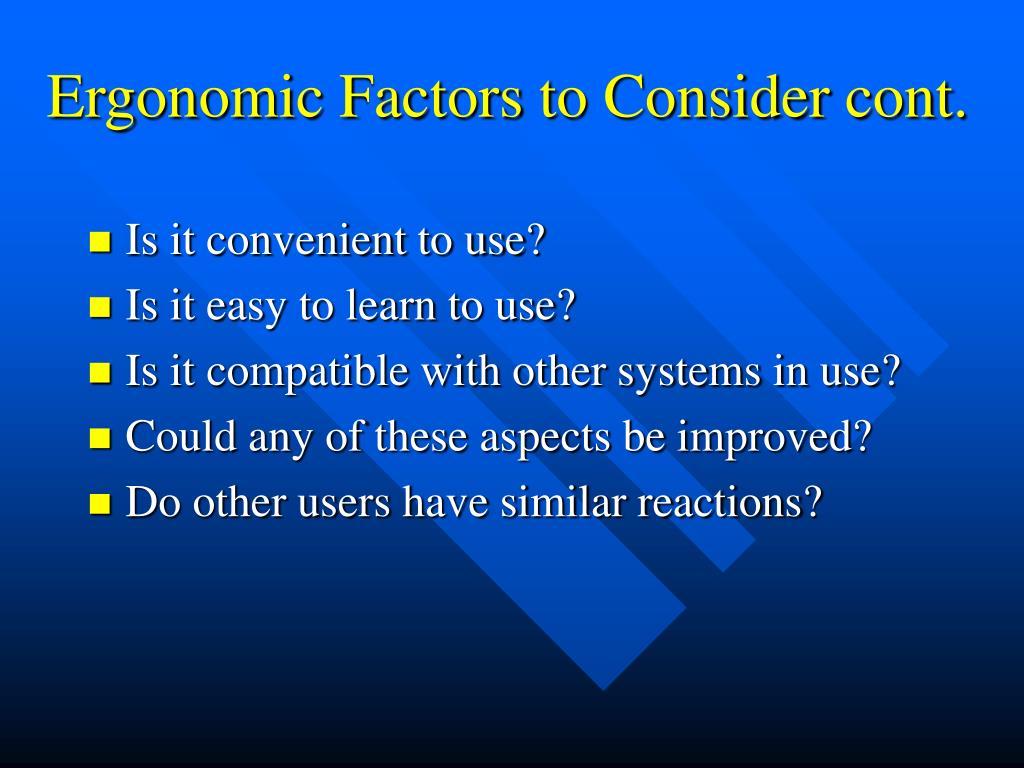Ergonomic Factors to Consider cont.