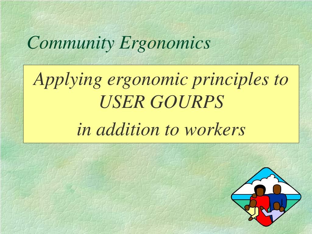 Applying ergonomic principles to USER GOURPS