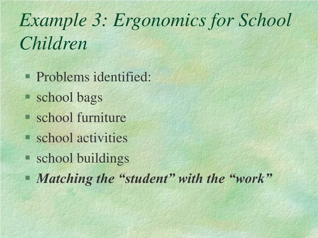 Example 3: Ergonomics for School Children