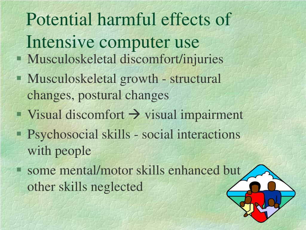 Potential harmful effects of Intensive computer use